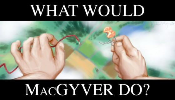 What_Would_MacGyver_Do__by_maniac086